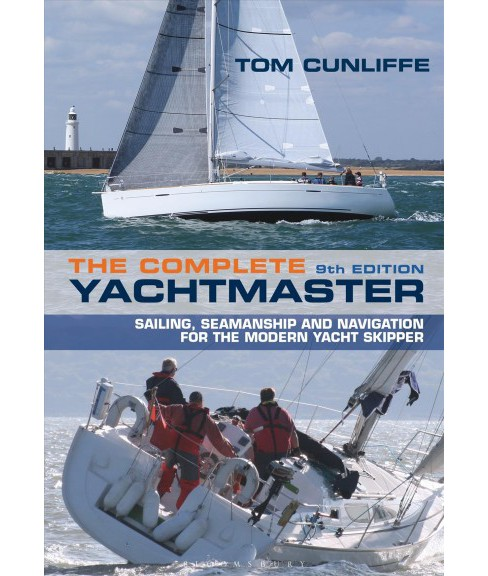 Complete Yachtmaster : Sailing, Seamanship and Navigation for the Modern Yacht Skipper (Hardcover) (Tom - image 1 of 1