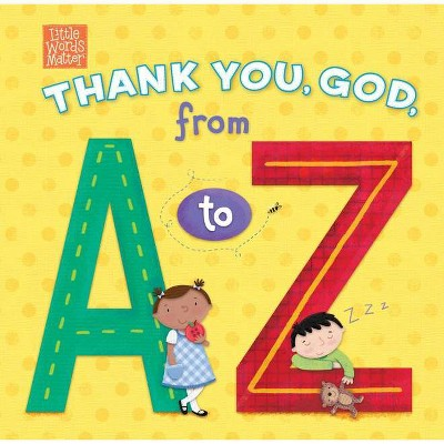 Thank You, God, from A to Z - (Little Words Matter(tm))(Board_book)