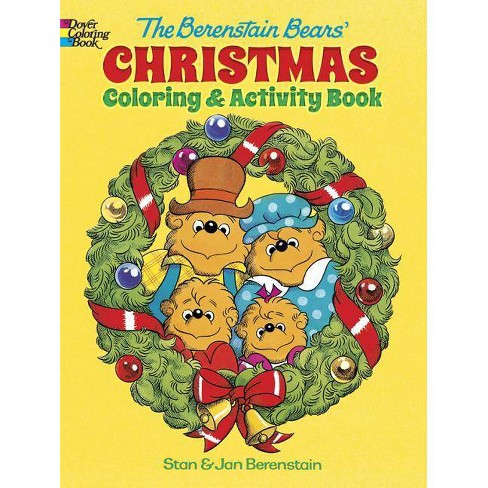 The Berenstain Bears\' Christmas Coloring and Activity Book - by Jan  Berenstain & Stan Berenstain
