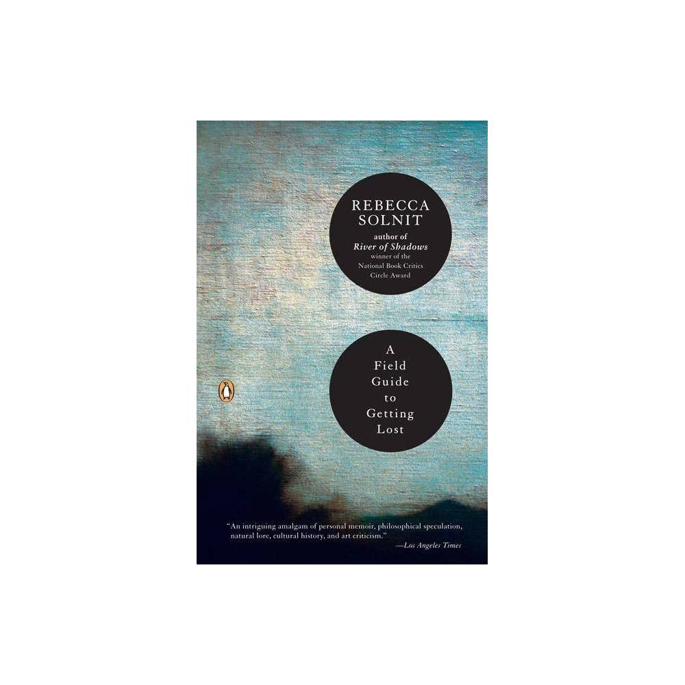 A Field Guide To Getting Lost By Rebecca Solnit Paperback