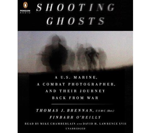Shooting Ghosts : A U.S. Marine, a Combat Photographer, and Their Journey Back from War (Unabridged) - image 1 of 1