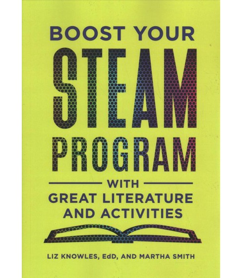 Boost Your STEAM Program With Great Literature and Activities -  (Paperback) - image 1 of 1