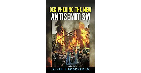Deciphering the New Antisemitism (Hardcover) - image 1 of 1
