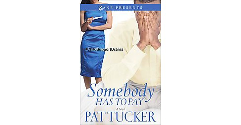 Somebody Has to Pay (Paperback) (Pat Tucker) - image 1 of 1