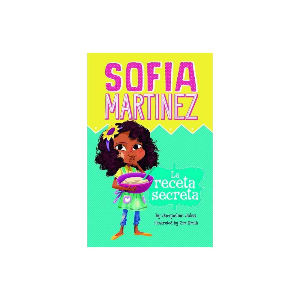 La Receta Secreta Sofia Martinez En Espa Ol By Jacqueline Jules Paperback