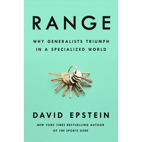 Image result for range: Why Generalists Triumph in a Specialized World, David Epstein (5/28)