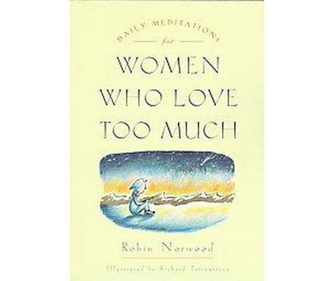 Daily Meditations for Women Who Love Too Much (Paperback) (Robin Norwood) - image 1 of 1