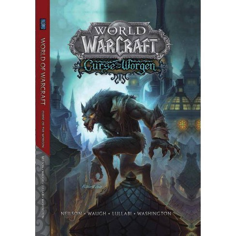 World of Warcraft: Curse of the Worgen - (Warcraft: Blizzard Legends) by  Micky Neilson (Paperback) - image 1 of 1