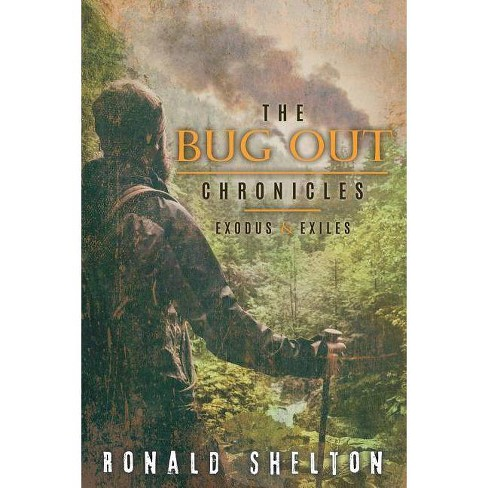 The Bug Out Chronicles - by  Ronald Shelton (Paperback) - image 1 of 1
