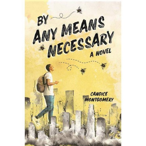By Any Means Necessary - by  Candice Montgomery (Hardcover) - image 1 of 1