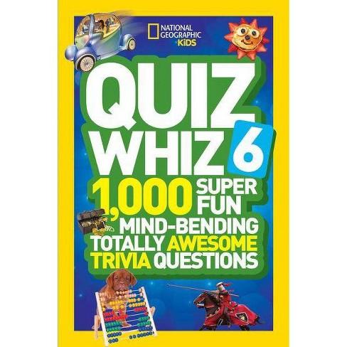 Quiz Whiz 6 - (National Geographic Kids) (Paperback) - image 1 of 1