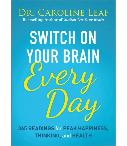 Switch on Your Brain Every Day : 365 Readings for Peak Happiness, Thinking, and Health -  (Hardcover) - image 1 of 1