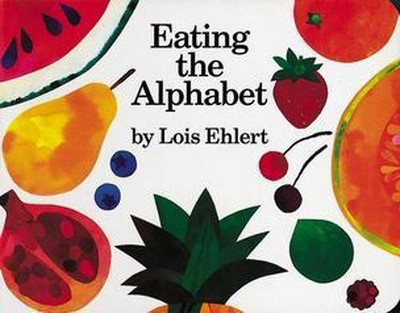 Eating the Alphabet - by Lois Ehlert (Board Book)