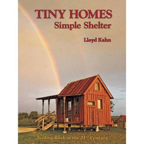 Tiny Homes: Simple Shelter - (Shelter Library of Building Books) (Paperback) - image 1 of 1
