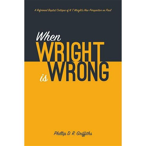 When Wright Is Wrong - by  Phillip D R Griffiths (Paperback) - image 1 of 1