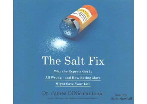 Salt Fix : Why Experts Got It All Wrong - and How Eating More Might Save Your Life (MP3-CD) (Dr. James - image 1 of 1