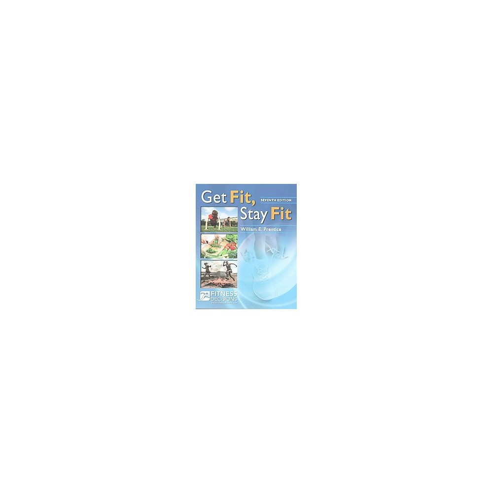 Get Fit, Stay Fit (Revised) (Paperback) (Ph.D. William E. Prentice)