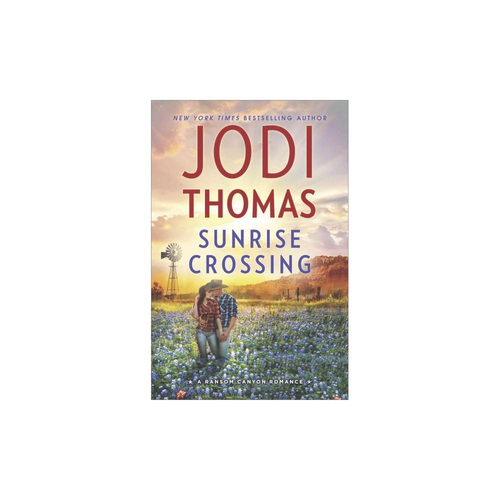 Sunrise Crossing - (Ransom Canyon) by Jodi Thomas (Hardcover)