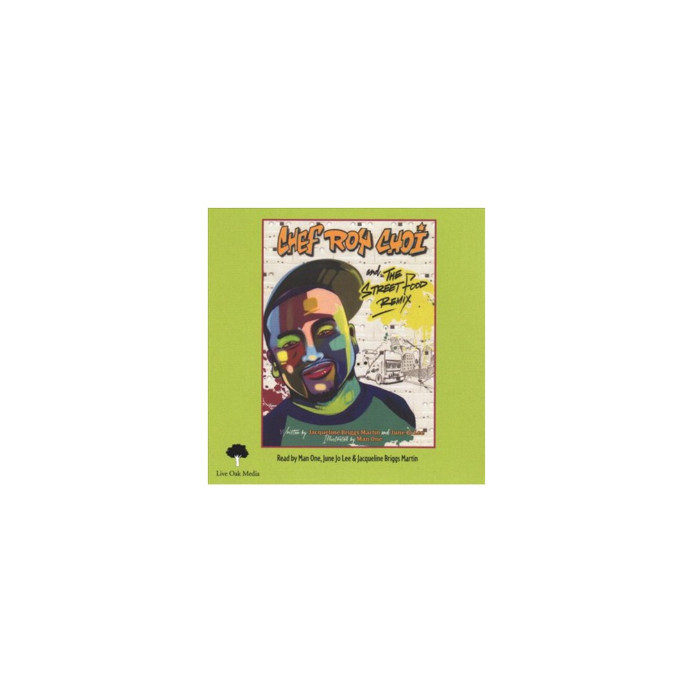 Chef Roy Choi and the Street Food Remix - by Jacqueline Briggs Martin (CD/Spoken Word)