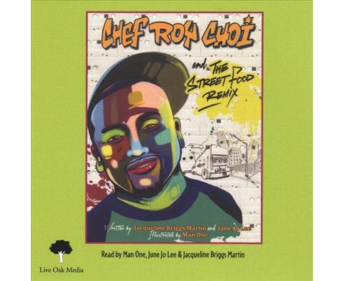 Chef Roy Choi and the Street Food Remix -  by Jacqueline Briggs Martin (CD/Spoken Word) - image 1 of 1