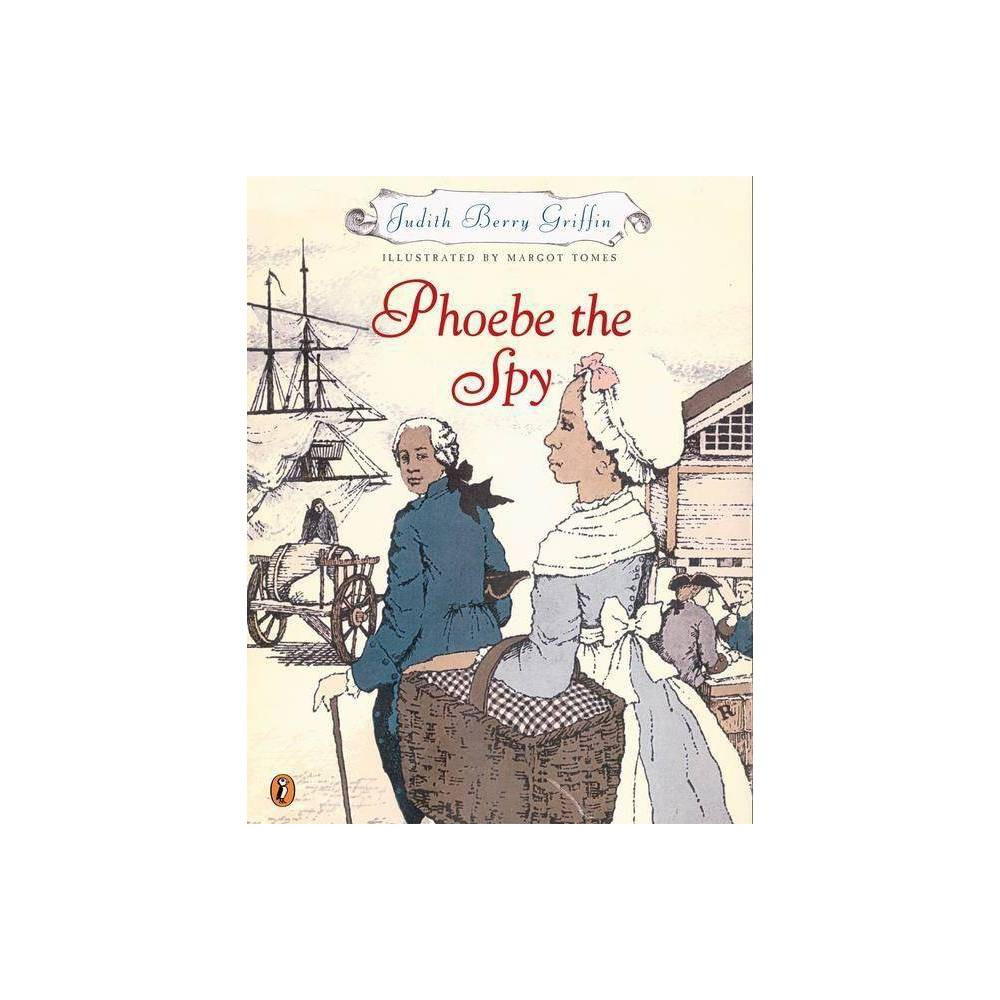 Phoebe The Spy By Judith Griffin Paperback
