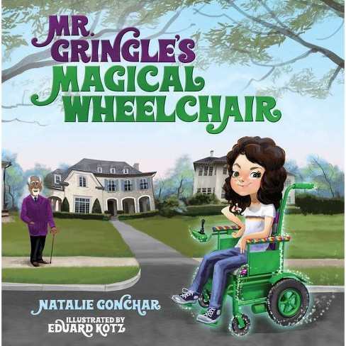 Mr. Gringle's Magical Wheelchair - by  Natalie Gonchar (Hardcover) - image 1 of 1