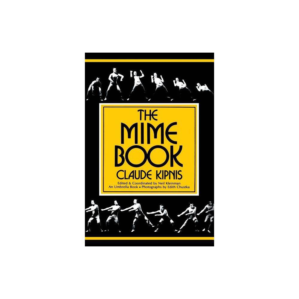 The Mime Book Umbrella Book 2nd Edition By Claude Kipnis Paperback