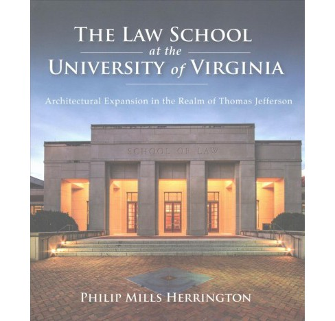Law School at the University of Virginia : Architectural Expansion in the Realm of Thomas Jefferson - image 1 of 1