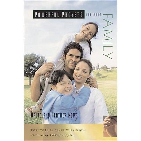 Powerful Prayers for Your Family - (Powerful Prayers ) by David Kopp &  Heather Kopp (Paperback)