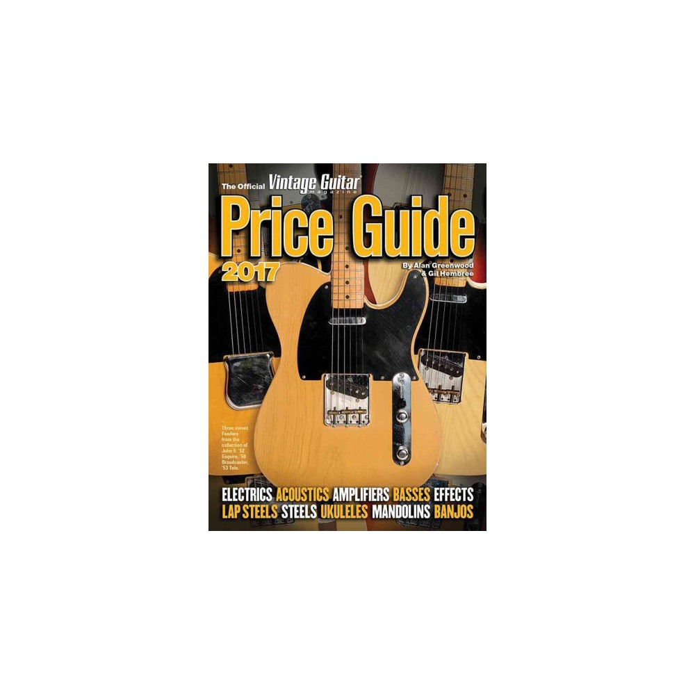 Official Vintage Guitar Magazine Price Guide 2017 (Paperback) (Alan Greenwood & Gil Hembree)