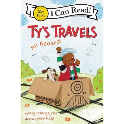Ty's Travels: All Aboard! - (My First I Can Read) by Kelly Starling Lyons (Paperback)