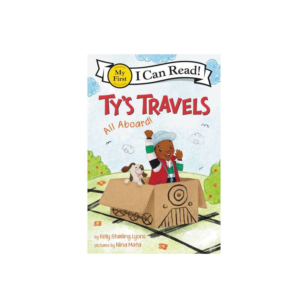 Ty S Travels All Aboard My First I Can Read By Kelly Starling Lyons Hardcover