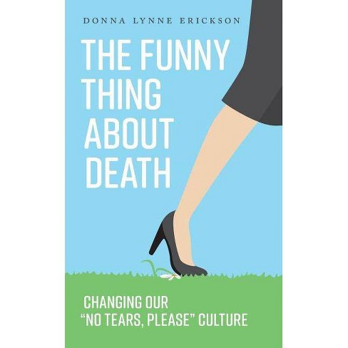 The Funny Thing about Death - by  Donna Lynne Erickson (Paperback) - image 1 of 1