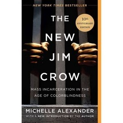 The New Jim Crow - 10 Edition by  Michelle Alexander (Paperback)