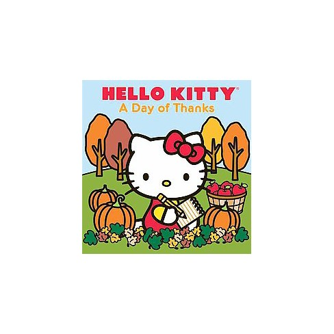 8a34555e4 Hello Kitty A Day Of Thanks - By Ltd Sanrio Company (Paperback) : Target