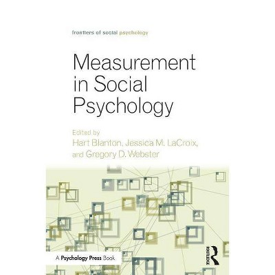 Measurement in Social Psychology - (Frontiers of Social Psychology) by  Hart Blanton & LaCroix Jessica M & Webster Gregory D (Paperback)