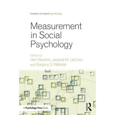 Measurement in Social Psychology - (Frontiers of Social Psychology) by  Hart Blanton & LaCroix Jessica M & Webster Gregory D (Paperback) - image 1 of 1