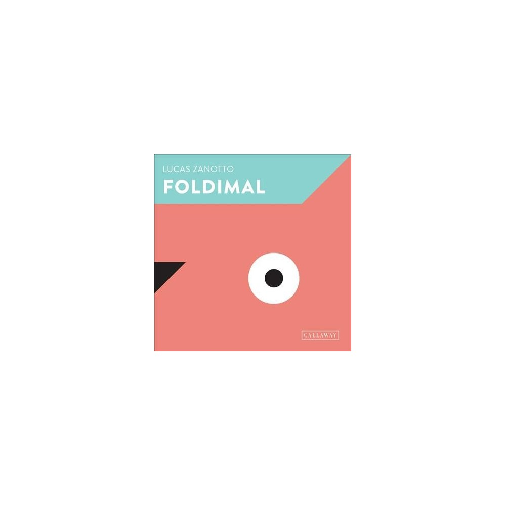 Foldimal - by Lucas Zanotto (Hardcover)