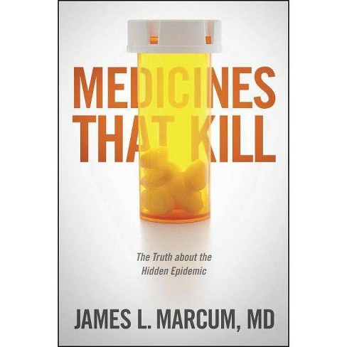 Medicines That Kill - by  James L Marcum (Paperback) - image 1 of 1