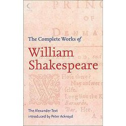 The Complete Works of William Shakespeare - (Paperback)