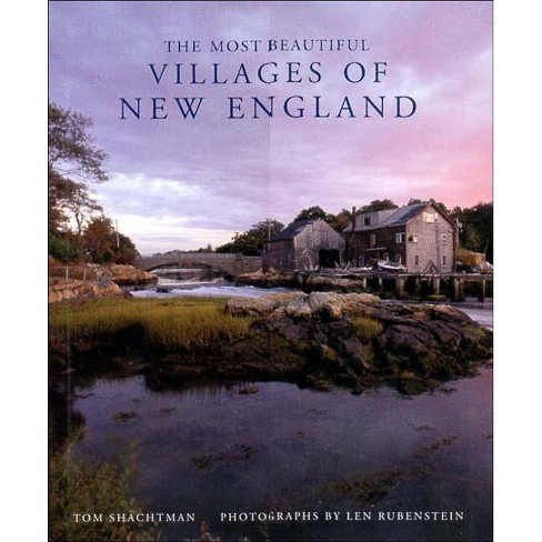 The Most Beautiful Villages of New England - by  Tom Shachtman (Hardcover) - image 1 of 1