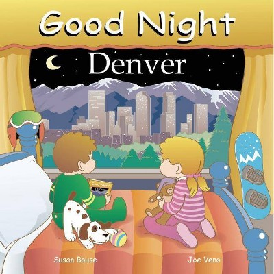 Good Night Denver - (Good Night (Our World of Books)) by  Susan Bouse (Board Book)