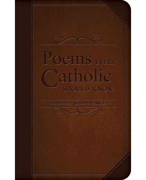 Poems Every Catholic Should Know (Paperback) (Joseph Pearce) - image 1 of 1