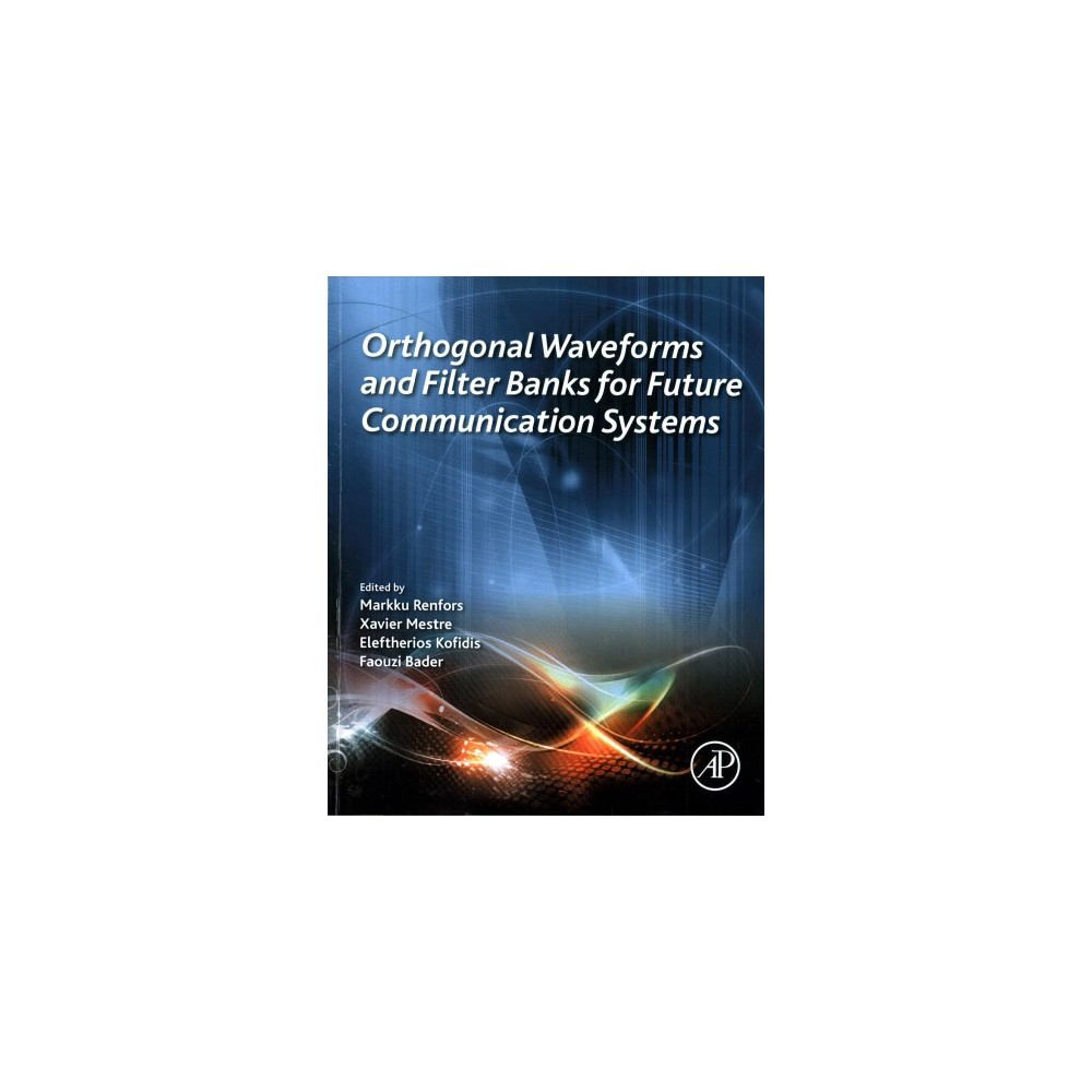 Orthogonal Waveforms and Filter Banks for Future Communication Systems (Paperback)