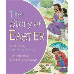 The Story of Easter (Board Book) by Patricia A. Pingry