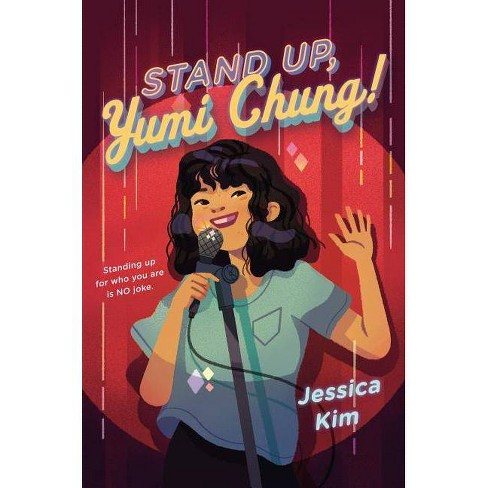 Stand Up, Yumi Chung! - by  Jessica Kim (Hardcover) - image 1 of 1