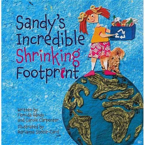 Sandy's Incredible Shrinking Footprint - by  Femida Handy & Carole Carpenter (Hardcover) - image 1 of 1
