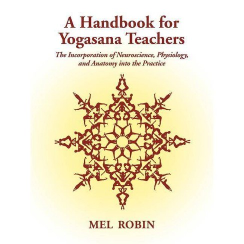 A Handbook for Yogasana Teachers - by  Mel Robin (Paperback) - image 1 of 1