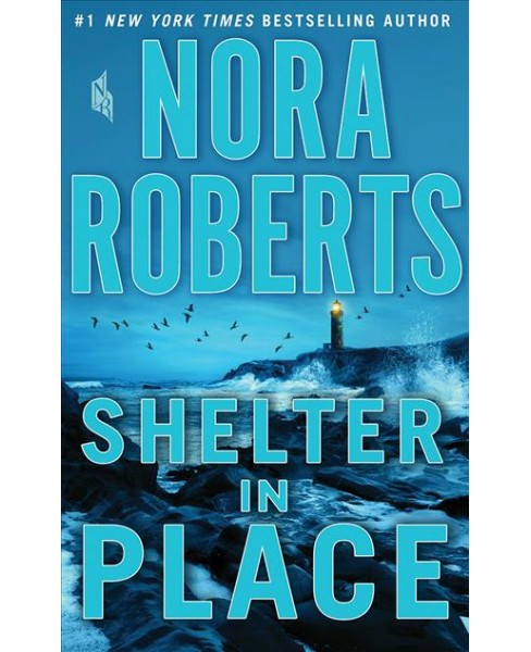 Shelter in Place -  Unabridged by Nora Roberts (CD/Spoken Word) - image 1 of 1