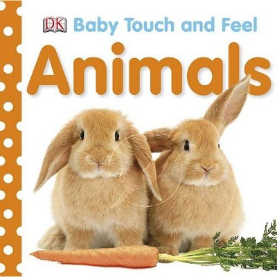 Animals (Baby Touch and Feel)(Board)by DORLING KINDERSLEY, INC.